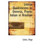 Litterae Quadrimestres ex Universis, Praeter Indiam et Bras