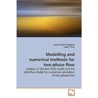 【预订】Modelling and Numerical Methods for Two-Phase Flow