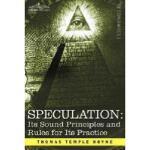 【预订】Speculation: Its Sound Principles and Rules for Its