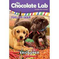 学乐巧克力实验室2拔河The Chocolate Lab 2 进口原版6-8-10-12岁少儿童文学睡前故事书小学生三