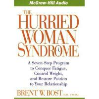 【预订】The Hurried Woman Syndrome: A Seven-Step Program to Y97