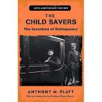 【预订】The Child Savers: The Invention of Delinquency