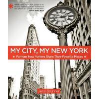 【预订】My City, My New York: Famous New Yorkers Share Their