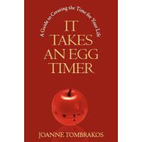 【预订】It Takes an Egg Timer: A Guide to Creating the Time for
