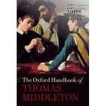【预订】The Oxford Handbook of Thomas Middleton