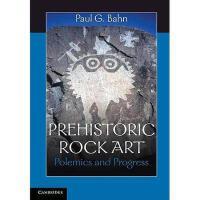 【预订】Prehistoric Rock Art: Polemics and Progress