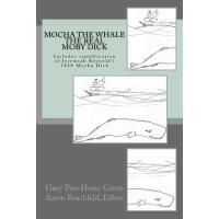 【预订】Mocha the Whale - The Real Moby Dick: With Transcriptio