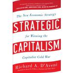 【预订】Strategic Capitalism: The New Economic Strategy for Win
