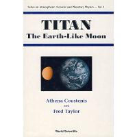 提坦:探索似地球的世界/TITAN: THE EARTH-LIKE MOON