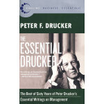 The Essential Drucker: The Best of Sixty Years of Peter Dru