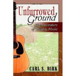 【预订】Unfurrowed Ground: The Innovators of Country Music