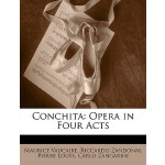 【预订】Conchita: Opera in Four Acts