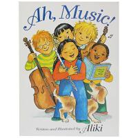 英文原版绘本 Ah, Music! 音乐真美妙 培养孩子音乐天赋 启蒙图画书 by Aliki 爱上生活中的小事 培养