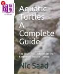 【中商海外直订】Aquatic Turtles - A Complete Guide: The Ultimative