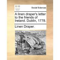 【预订】A Linen Draper's Letter to the Friends of Ireland. Dubl