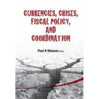 【预订】Currencies, Crises, Fiscal Policy, and Coordination