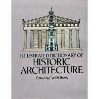 【预订】Illustrated Dictionary of Historic Architecture