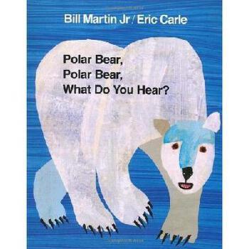 Polar Bear, Polar Bear, What Do You Hear? 英文原版儿童书 北极熊,北极熊,你看到了什么?