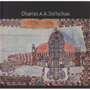 【预订】Charles A.A. Dellschau: 1830-1923 美国库房发货,通常付款后3-5周到货!