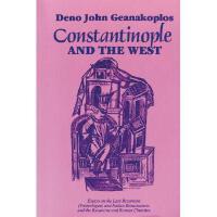 【预订】Constantinople and the West: Essays on the Late