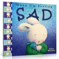 英文原版儿童正版童书情绪商管理绘本毛毛兔 When I'm Feeling Sad 当我感到伤心的时候 培养孩子调控情