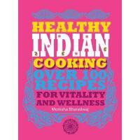【预订】Healthy Indian Cooking: Over 100 Recipes for