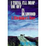 【预订】I Think I'll Drop You Off in Deadwood