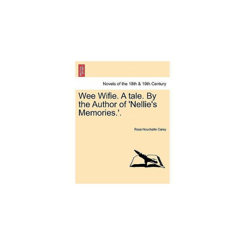 【预订】Wee Wifie. a Tale. by the Author of 'Nellie's 美国库房发货,通常付款后3-5周到货!