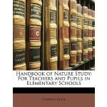 【预订】Handbook of Nature Study: For Teachers and Pupils in El