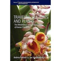 【预订】Traveling Cultures and Plants: The Ethnobiology and