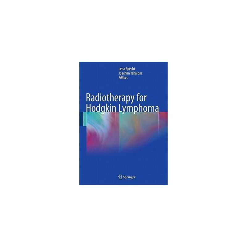 【预订】Radiotherapy for Hodgkin Lymphoma 美国库房发货,通常付款后3-5周到货!