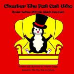 【预订】Chester the Fat Cat Who Never Takes Off His Black Top H