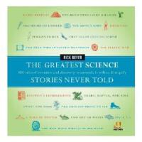 【预订】The Greatest Science Stories Never Told: 100 Tales