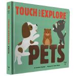 宝宝触摸书 英文原版绘本0 3岁 Touch and Explore Pets 纸板触摸翻翻书 STEM科普学习大进化