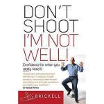 【预订】Don't Shoot - I'm Not Well!: Confidence for When You