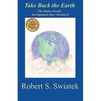 【预订】Take Back the Earth - The Dumb, Greedy Incompetents
