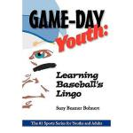【预订】Game-Day Youth: Learning Baseball's Lingo