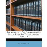 【预订】Polygraphy: Or, Short-Hand Made Easy to the Meanest Cap