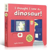 英文原版绘本 儿童启蒙 I thought I saw a... dinosaur! 我看见了一只……恐龙!滑动机关操