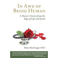 【预订】In Awe of Being Human: A Doctor's Stories from the Edge