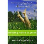 Sleeping Naked Is Green: How an Eco-Cynic Unplugged Her Fri