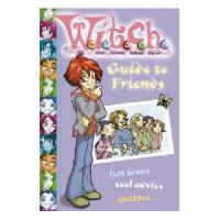W.i.t.c.h. - Guide to Friends