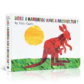 英文原版绘本Eric Carle: Does a Kangaroo Have a Mother Too 袋鼠也有妈妈 纸板书 卡尔爷爷作品 母亲节 艾瑞卡尔启蒙绘本