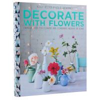 Decorate with Flowers花艺装饰 花卉装扮与应用 点缀室内设计插花艺术书籍