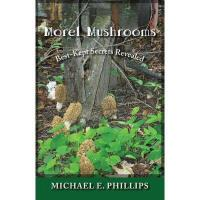【预订】Morel Mushrooms: Best-Kept Secrets Revealed