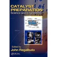 【预订】Catalyst Preparation: Science and Engineering