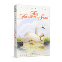 英文原版 The Trumpet of The Swan 吹小号的天鹅 E.B.怀特经典故事 儿童课外英语阅读读物进口