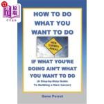 【中商海外直订】How to Do What You Want to Do If What You're Doing