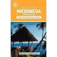【预订】Micronesia and Palau (Other Places Travel Guide)