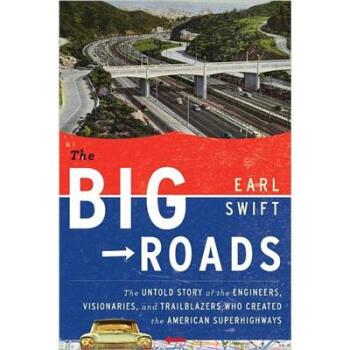 【正版直发】The Big Roads Earl Swift 9780618812417 Houghton Mifflin Harcourt